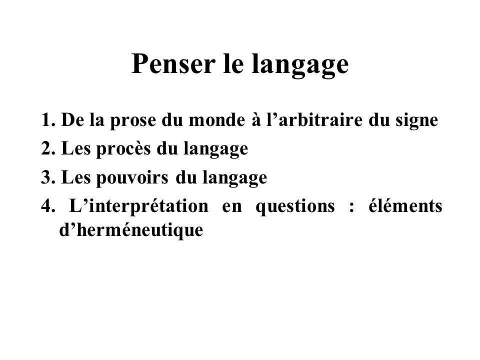 Penser le langage 1. De la prose du monde à l'arbitraire du signe