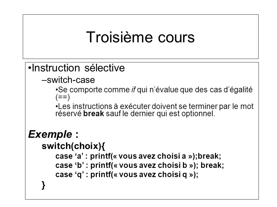 Troisième cours Instruction sélective Exemple : switch-case