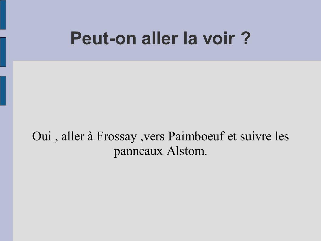 Oui , aller à Frossay ,vers Paimboeuf et suivre les panneaux Alstom.