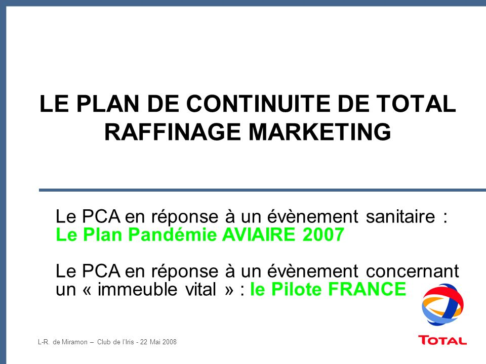 LE PLAN DE CONTINUITE DE TOTAL RAFFINAGE MARKETING
