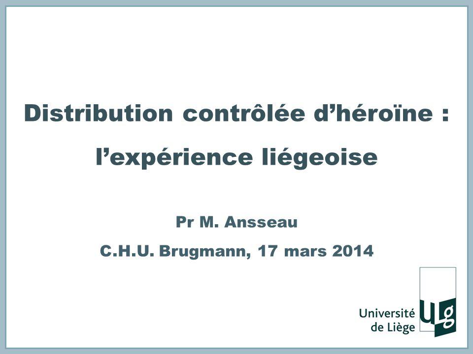 Distribution contrôlée d'héroïne : l'expérience liégeoise Pr M