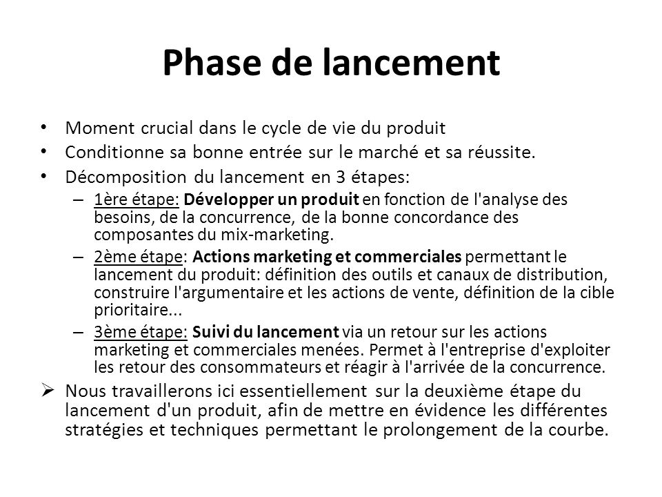 Phase de lancement Moment crucial dans le cycle de vie du produit