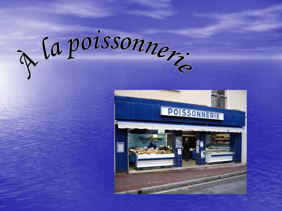 À la poissonnerie