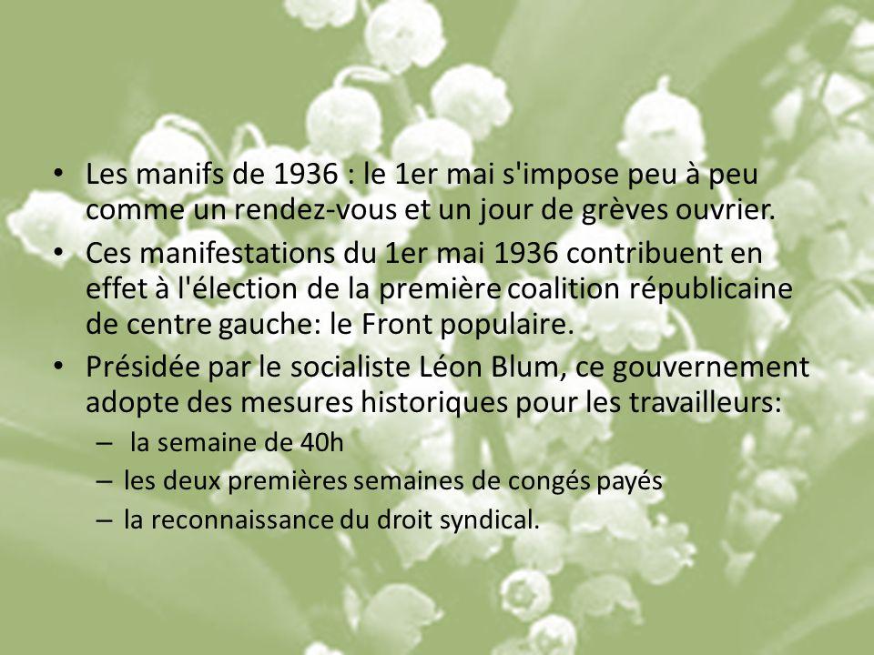 Les manifs de 1936 : le 1er mai s impose peu à peu comme un rendez-vous et un jour de grèves ouvrier.