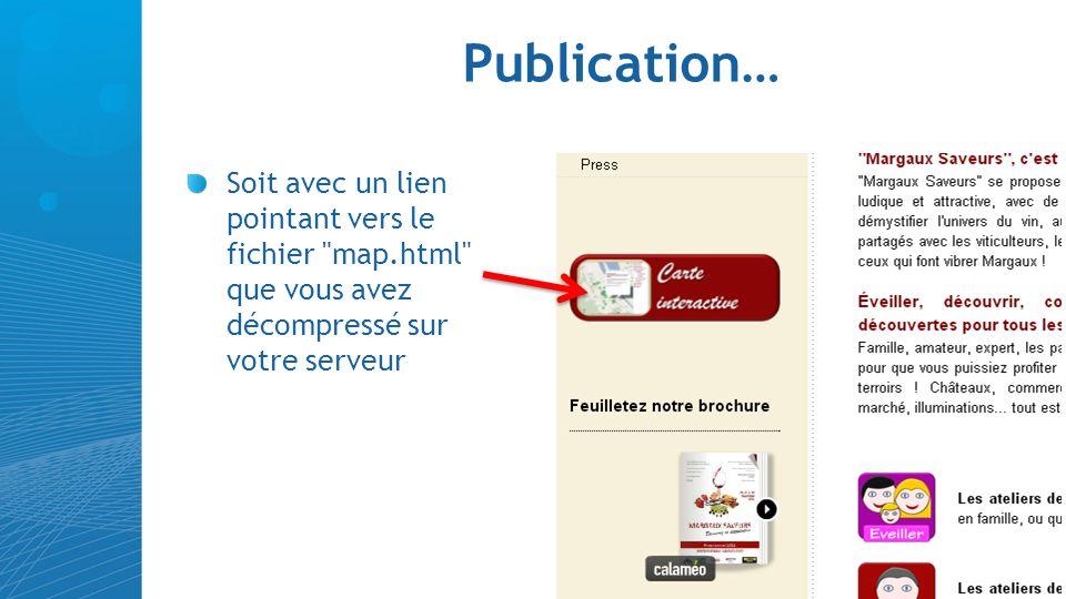 Publication… Soit avec un lien pointant vers le fichier map.html que vous avez décompressé sur votre serveur.