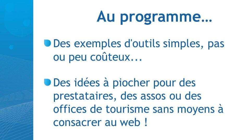 Au programme… Des exemples d outils simples, pas ou peu coûteux...