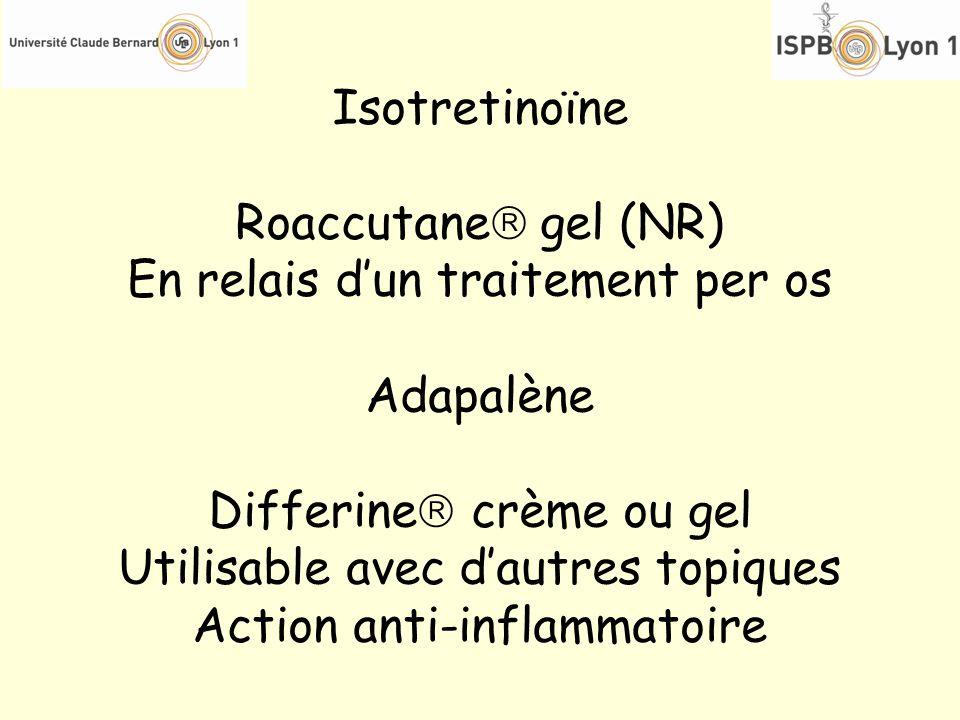 En relais d'un traitement per os Adapalène Differine crème ou gel