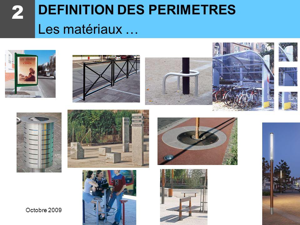 2 DEFINITION DES PERIMETRES Les matériaux … Octobre 2009