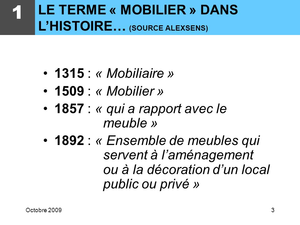 1 LE TERME « MOBILIER » DANS L'HISTOIRE… (SOURCE ALEXSENS)