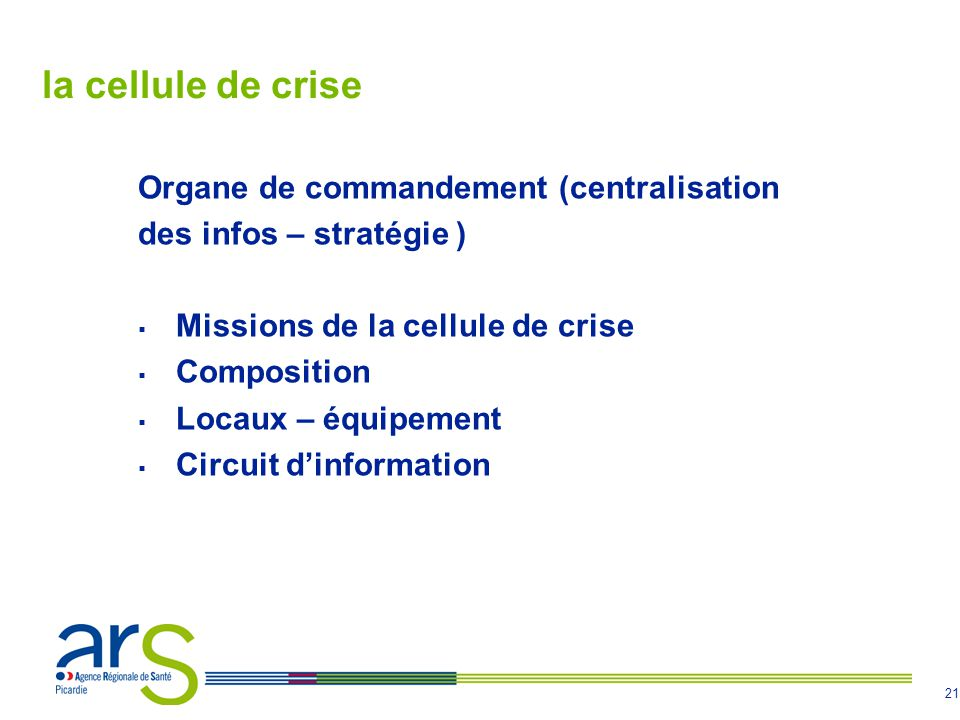 la cellule de crise Organe de commandement (centralisation