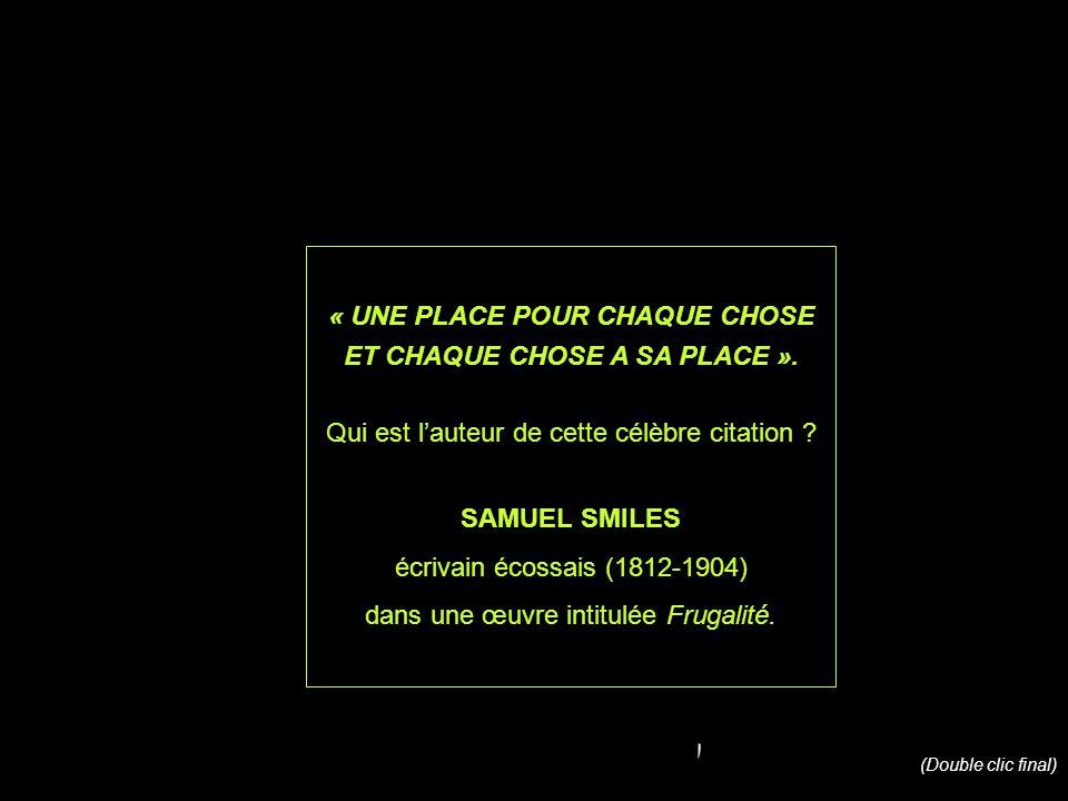 « UNE PLACE POUR CHAQUE CHOSE ET CHAQUE CHOSE A SA PLACE ».