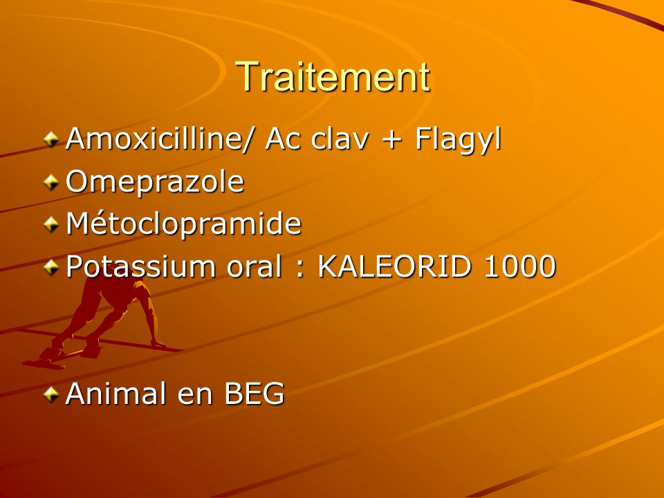 Traitement Amoxicilline/ Ac clav + Flagyl Omeprazole Métoclopramide