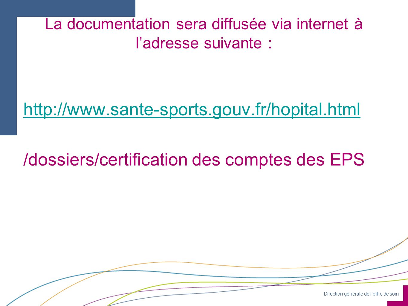 La documentation sera diffusée via internet à l'adresse suivante :