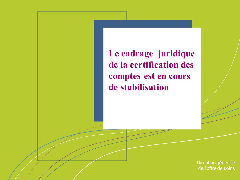 Le cadrage juridique de la certification des comptes est en cours de stabilisation