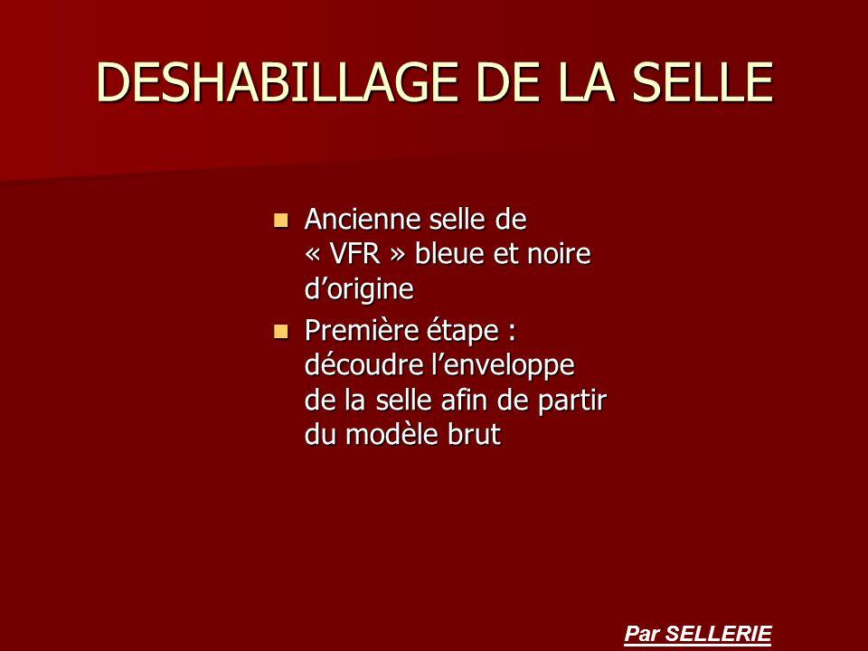 DESHABILLAGE DE LA SELLE