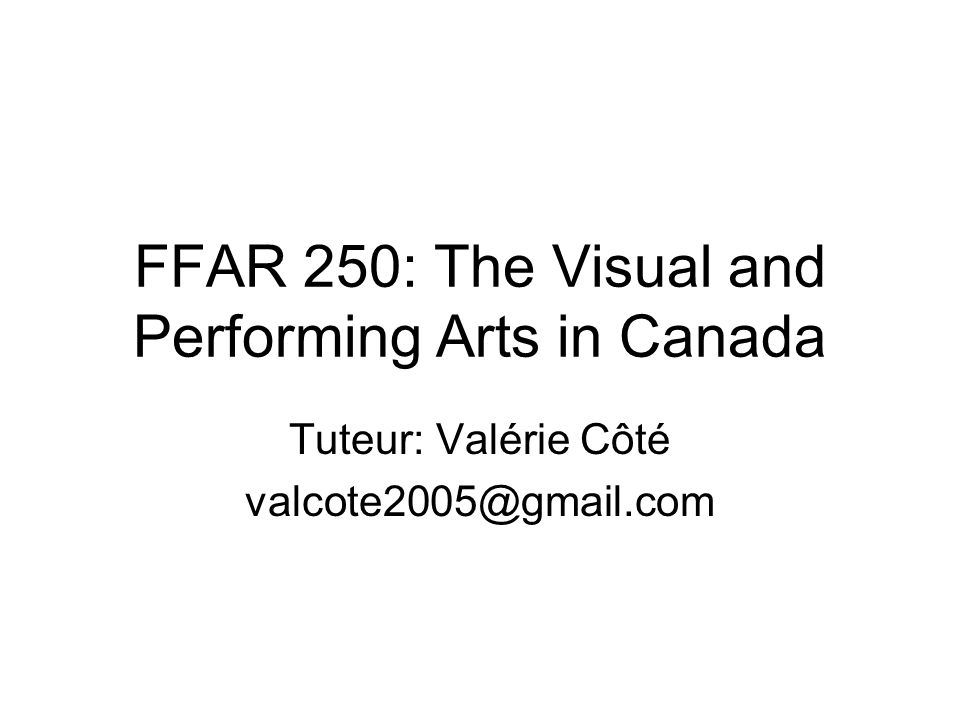 FFAR 250: The Visual and Performing Arts in Canada