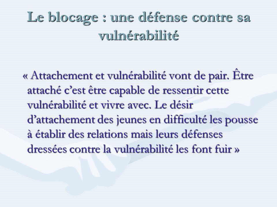 Le blocage : une défense contre sa vulnérabilité
