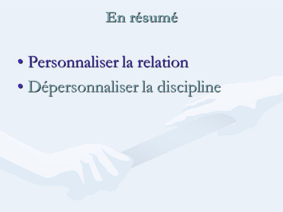 Personnaliser la relation Dépersonnaliser la discipline
