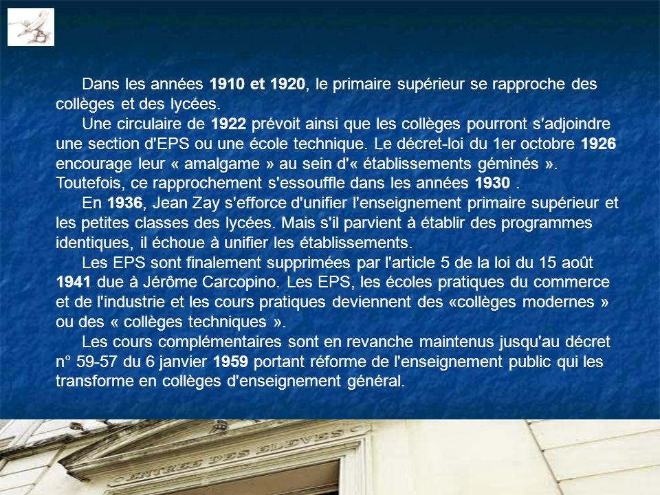 Dans les années 1910 et 1920, le primaire supérieur se rapproche des collèges et des lycées.