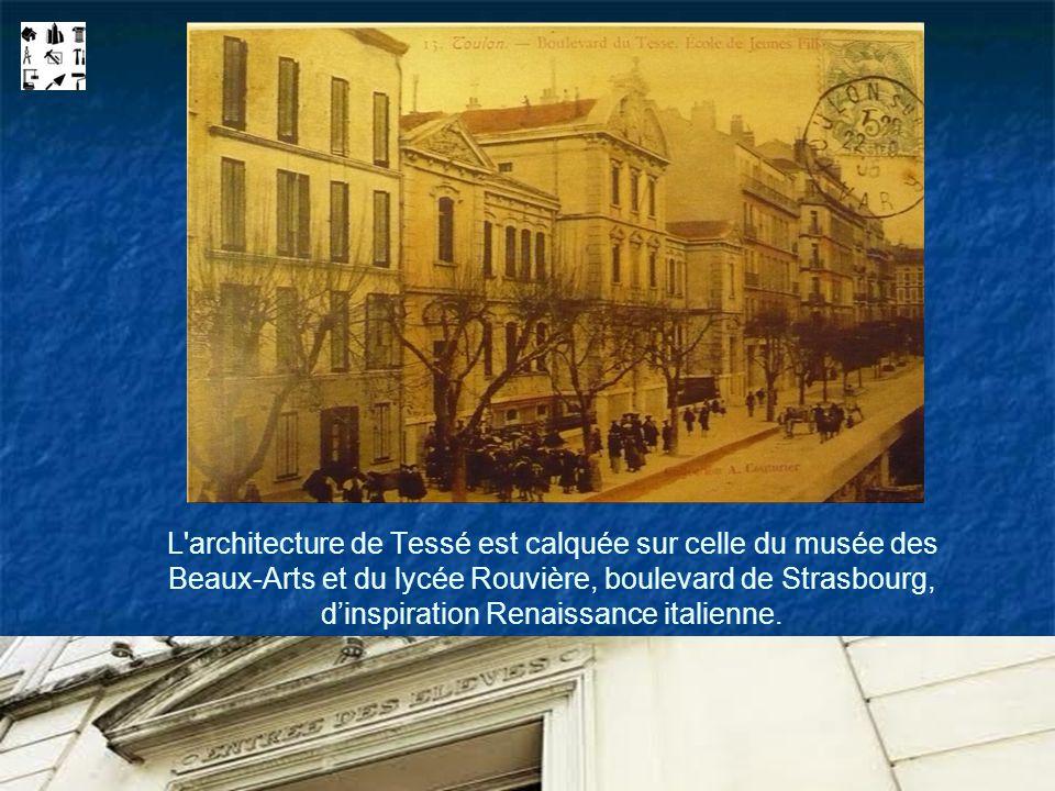 L architecture de Tessé est calquée sur celle du musée des Beaux-Arts et du lycée Rouvière, boulevard de Strasbourg, d'inspiration Renaissance italienne.