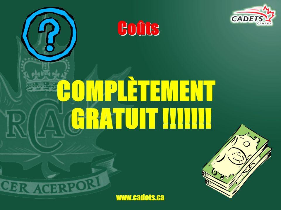 Coûts COMPLÈTEMENT GRATUIT !!!!!!! www.cadets.ca