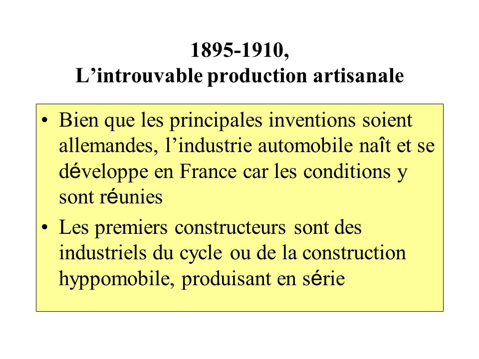 1895-1910, L'introuvable production artisanale