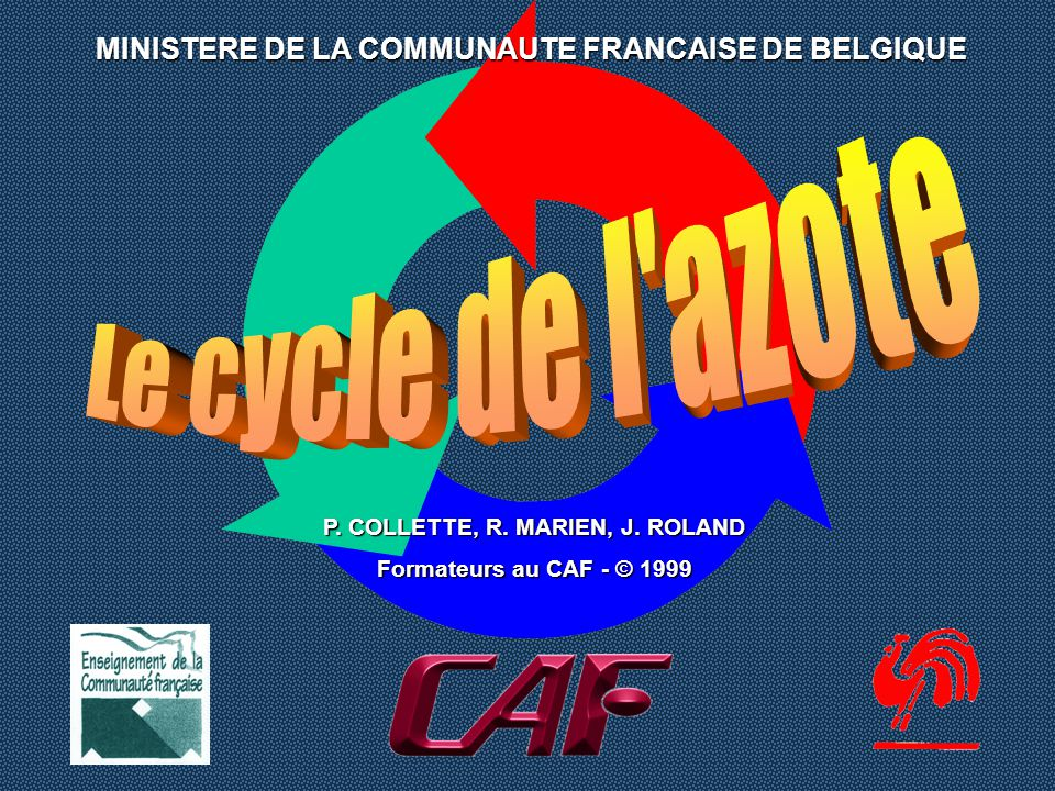 Le cycle de l azote MINISTERE DE LA COMMUNAUTE FRANCAISE DE BELGIQUE