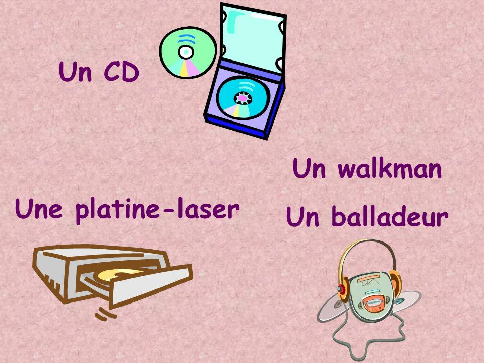 Un CD Un walkman Un balladeur Une platine-laser
