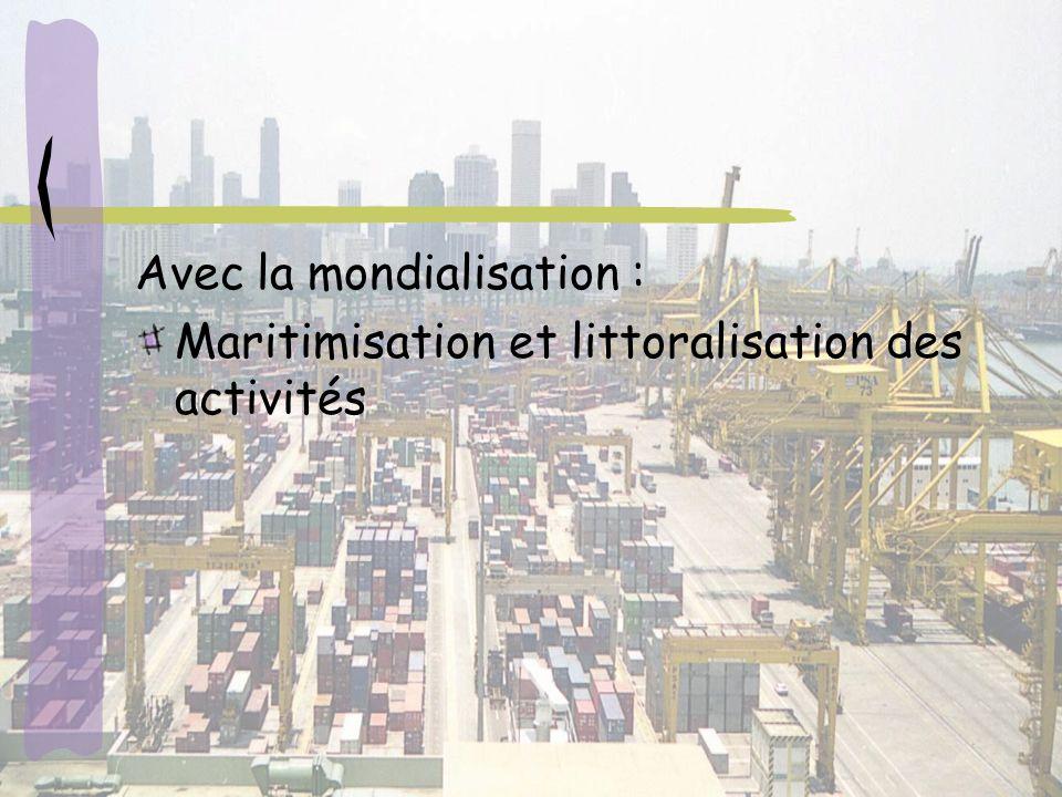 Avec la mondialisation :