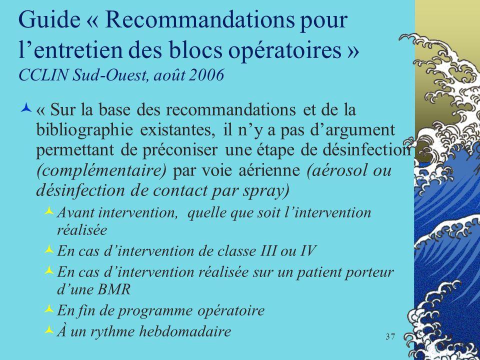 Guide « Recommandations pour l'entretien des blocs opératoires » CCLIN Sud-Ouest, août 2006