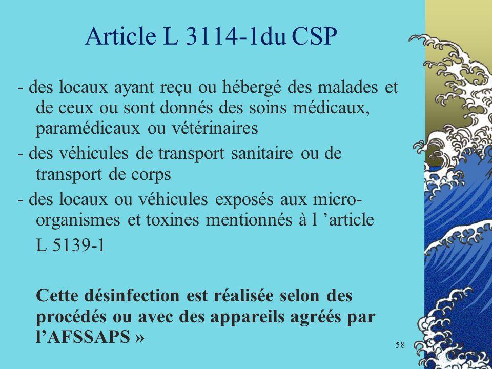 Article L 3114-1du CSP- des locaux ayant reçu ou hébergé des malades et de ceux ou sont donnés des soins médicaux, paramédicaux ou vétérinaires.