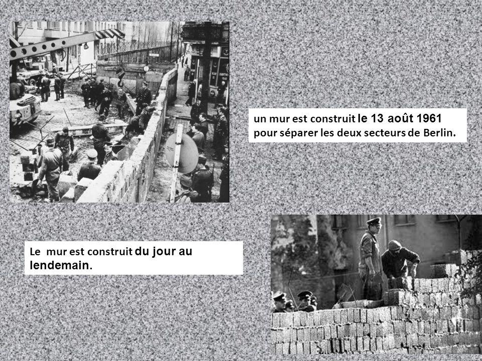 un mur est construit le 13 août 1961