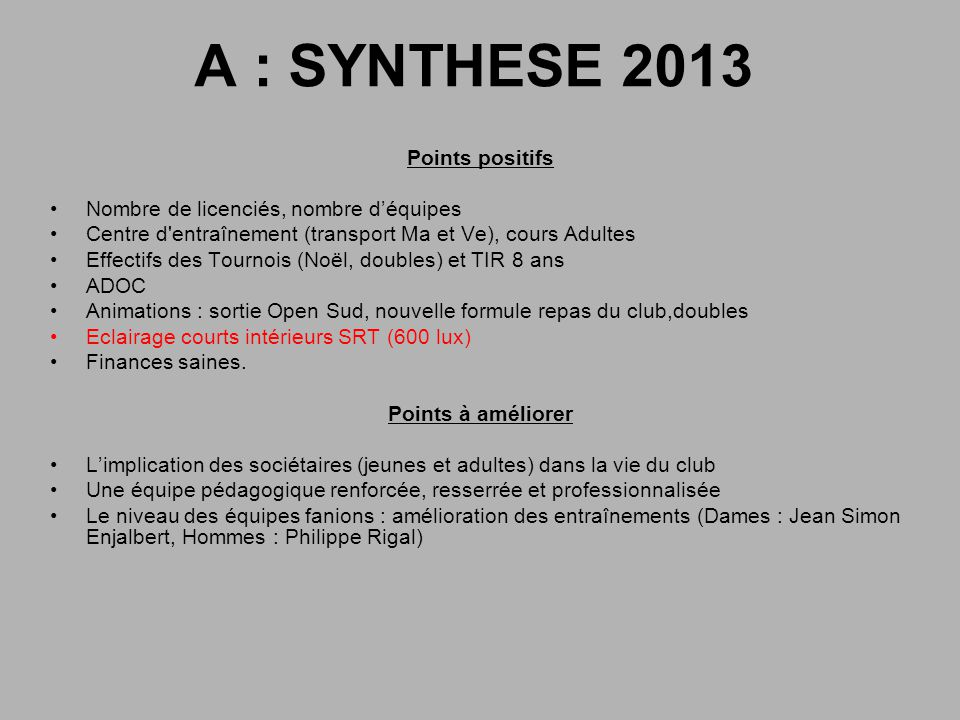 A : SYNTHESE 2013 Points positifs