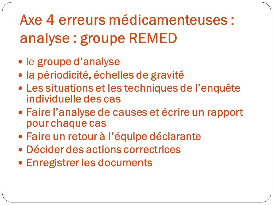 Axe 4 erreurs médicamenteuses : analyse : groupe REMED