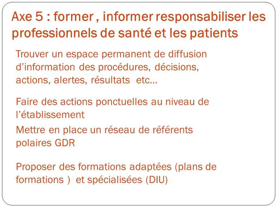 Axe 5 : former , informer responsabiliser les professionnels de santé et les patients