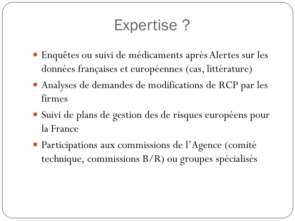 Expertise Enquêtes ou suivi de médicaments après Alertes sur les données françaises et européennes (cas, littérature)