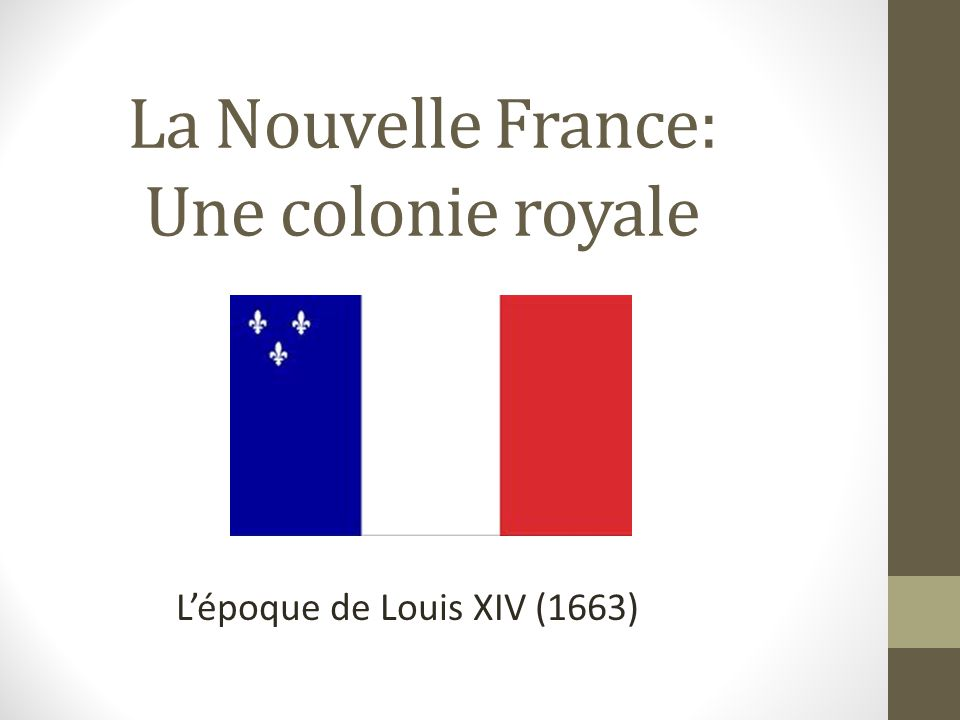 La Nouvelle France: Une colonie royale