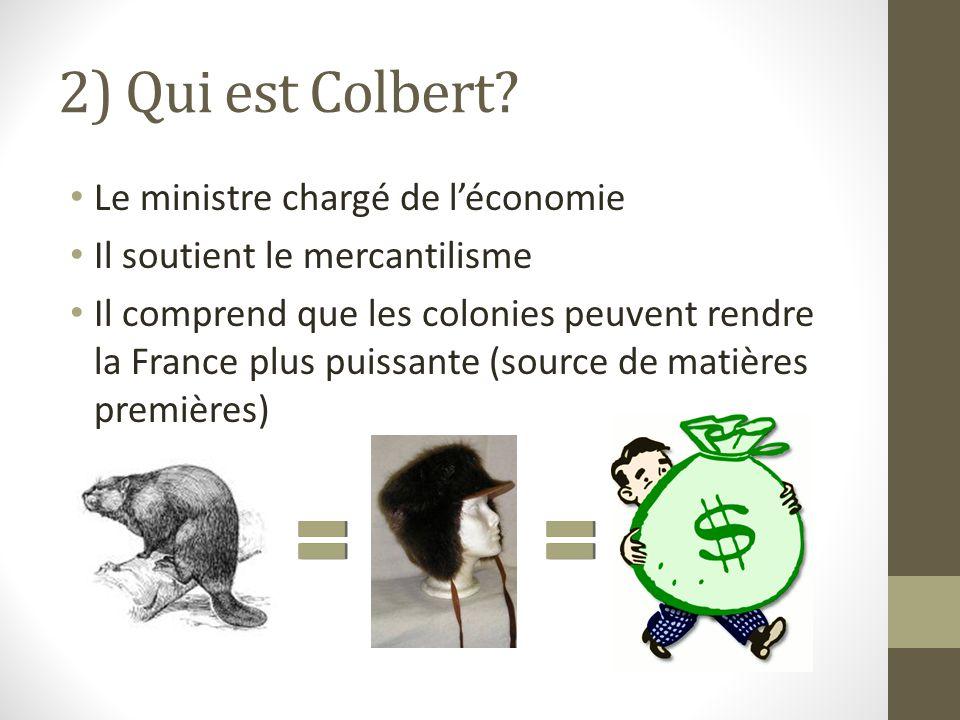 2) Qui est Colbert Le ministre chargé de l'économie
