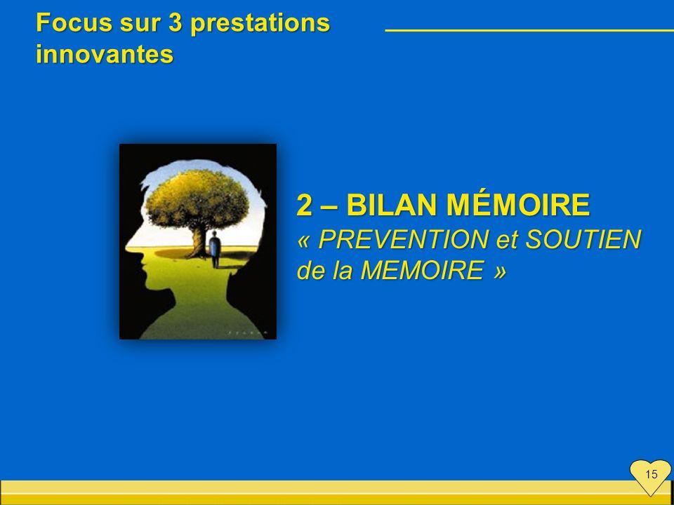 2 – BILAN MÉMOIRE Focus sur 3 prestations innovantes