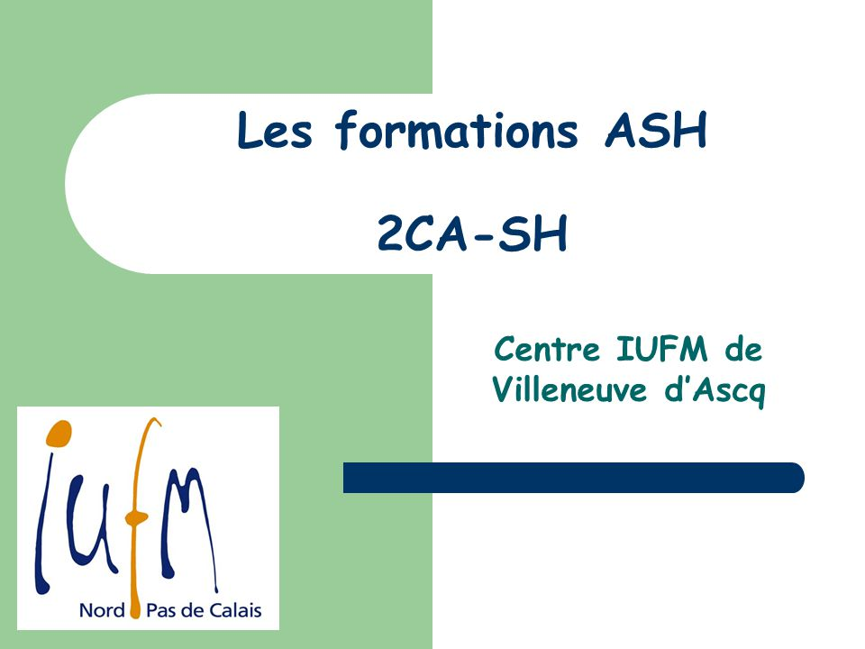 Les formations ASH 2CA-SH