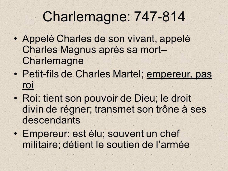 Charlemagne: 747-814 Appelé Charles de son vivant, appelé Charles Magnus après sa mort--Charlemagne.