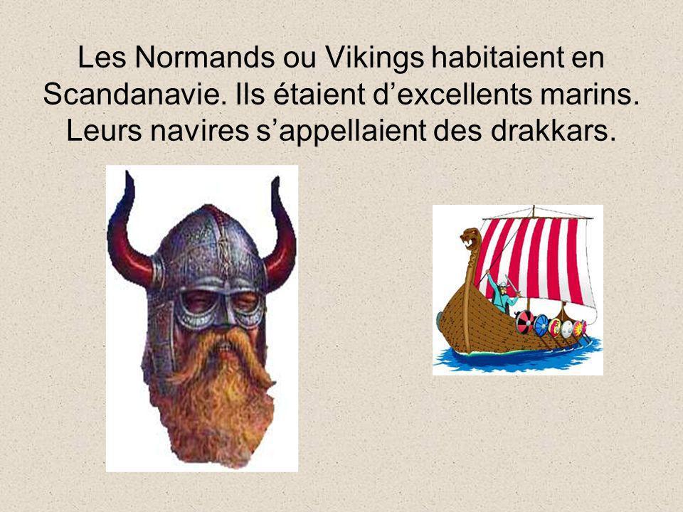 Les Normands ou Vikings habitaient en Scandanavie