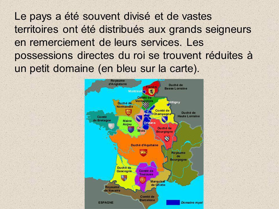Le pays a été souvent divisé et de vastes territoires ont été distribués aux grands seigneurs en remerciement de leurs services.