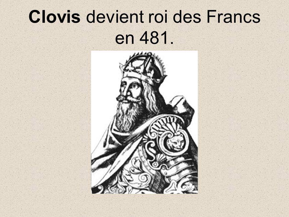 Clovis devient roi des Francs en 481.