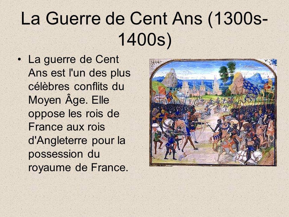 La Guerre de Cent Ans (1300s-1400s)