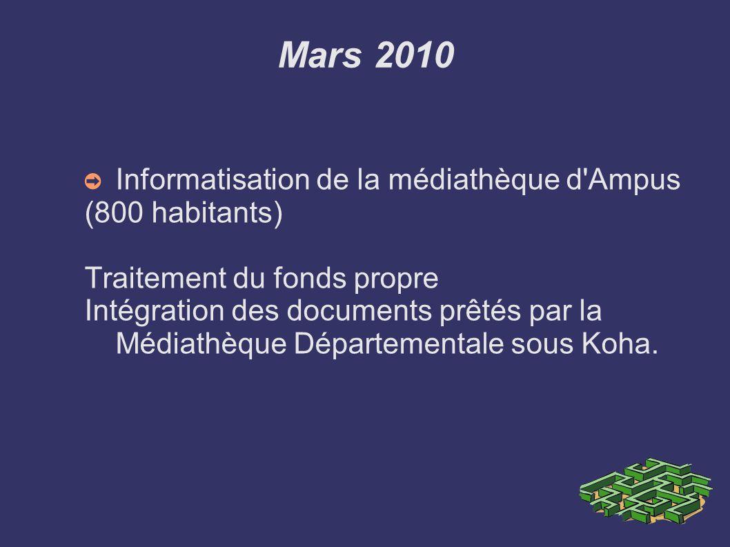 Mars 2010 Informatisation de la médiathèque d Ampus (800 habitants)