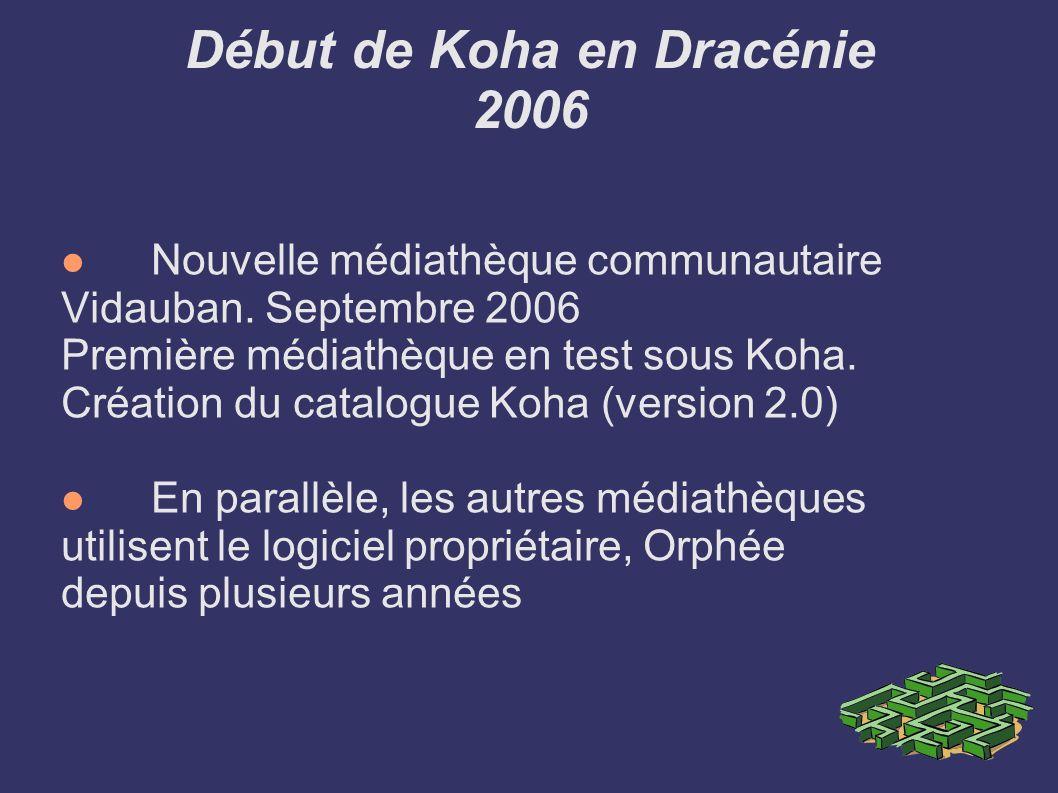 Début de Koha en Dracénie 2006