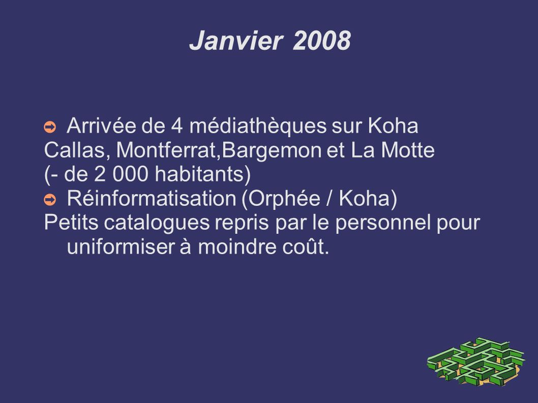 Janvier 2008 Arrivée de 4 médiathèques sur Koha