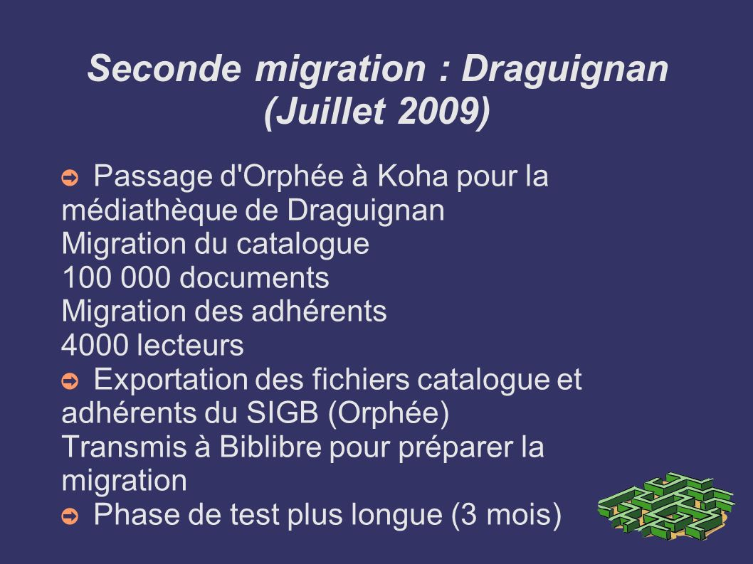 Seconde migration : Draguignan (Juillet 2009)