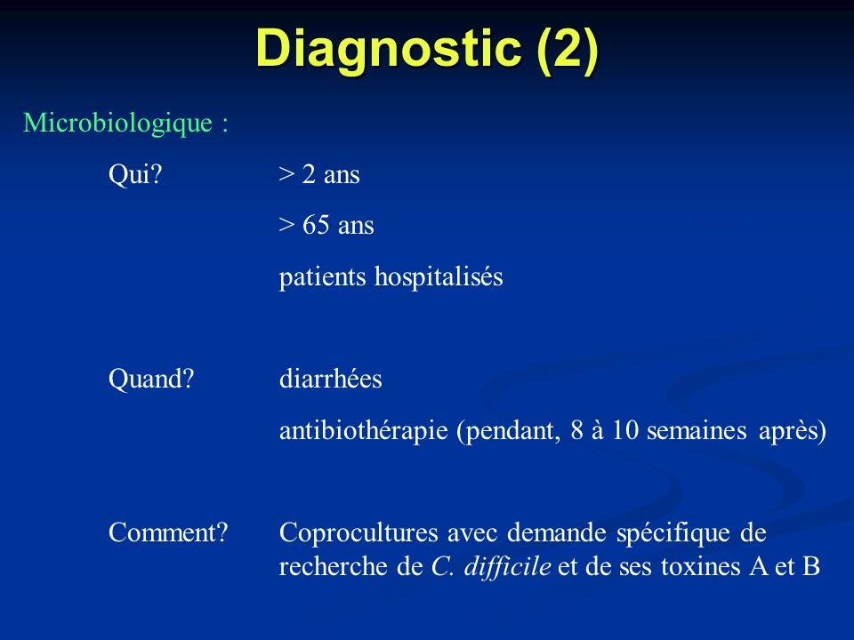 Diagnostic (2) Microbiologique : Qui > 2 ans > 65 ans